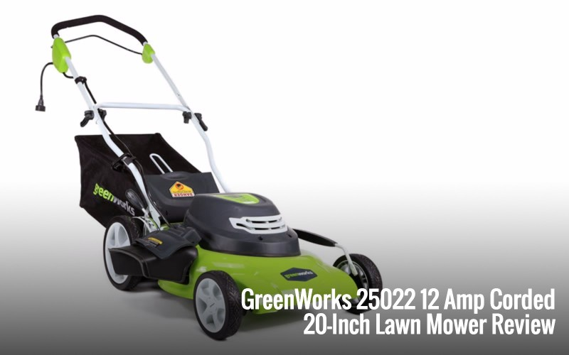 GreenWorks 25022 12 Amp 20 Inch Corded Lawn Mower Review
