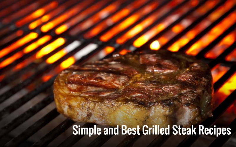 Simple and Best Grilled Steak Recipes
