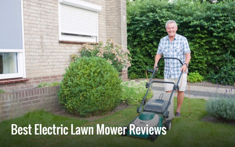 Best Electric Lawn Mower Reviews and Buying Guide