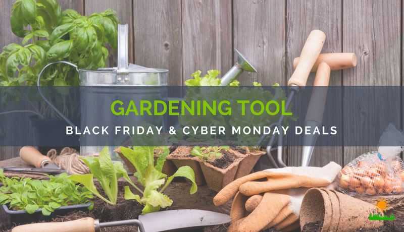 Gardening Tool Black Friday and Cyber Monday Deals